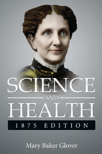 Science and Health,1875 Edition: ( a Gnostic Audio Selection, Includes Free Access to Streaming Audio Book ) (Paperback)