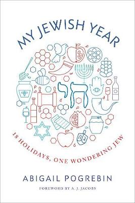 My Jewish Year: 18 Holidays, One Wondering Jew (Hardback)