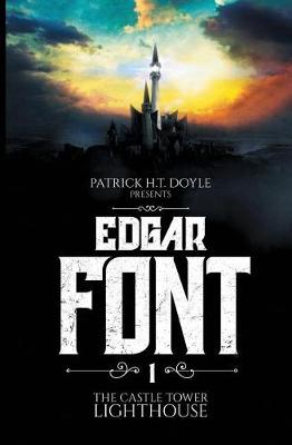 Edgar Font's Hunt for a House to Haunt: Adventure One: The Castle Tower Lighthouse - Edgar Font 1 (Paperback)