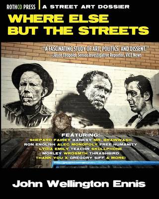 Where Else But the Streets: A Street Art Dossier (Paperback)