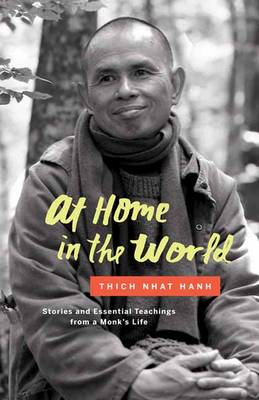 At Home in the World: Stories and Essential Teachings from a Monk's Life (Hardback)