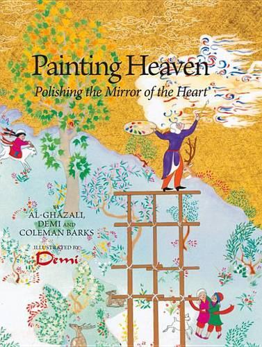Painting Heaven: Polishing the Mirror of the Heart - Ghazali Children (Hardback)