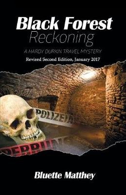 Black Forest Reckoning: A Hardy Durkin Travel Mystery (Paperback)