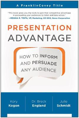 Presentation Advantage: How to Inform and Persuade Any Audience (Paperback)