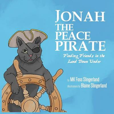 Jonah the Peace Pirate: Finding Friends in the Land Down Under (Paperback)