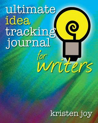 Ultimate Idea Tracking Journal for Writers (Paperback)