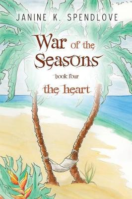 War of the Seasons, Book Four: The Heart (Paperback)