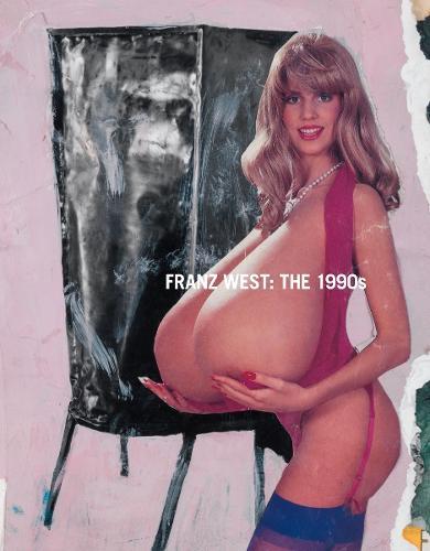 Franz West: The 1990s (Hardback)