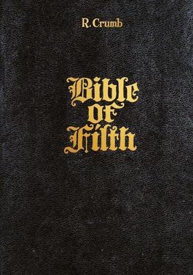 R. Crumb: Bible of Filth (Hardback)