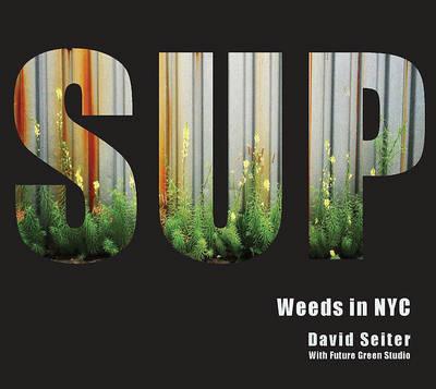 Spontaneous Urban Plants: Weeds in NYC (Hardback)