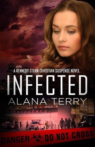 Infected - Kennedy Stern Christian Suspense Novel 6 (Paperback)