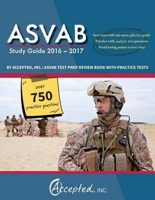 ASVAB Study Guide 2016-2017 By Accepted, Inc.: ASVAB Test Prep Review Book with Practice Tests (Paperback)