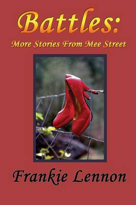 Battles: More Stories from the Mee Street Chronicles (Paperback)