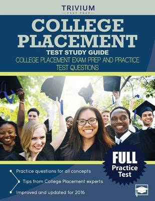 College Placement Test Study Guide: College Placement Exam Prep and Practice Test Questions (Paperback)