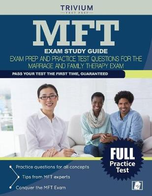 MFT Exam Study Guide: Exam Prep and Practice Test Questions for the Marriage and Family Therapy Exam (Paperback)