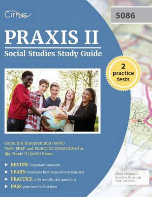 Praxis II Social Studies Study Guide: Content and Interpretation (5086) Test Prep and Practice Questions for the Praxis II (5086) Exam (Paperback)