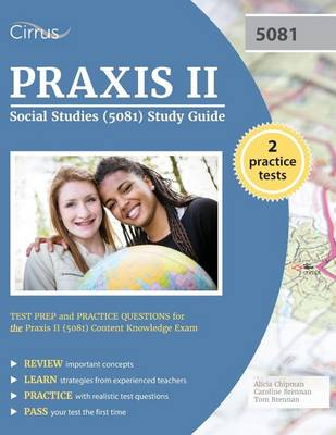 Praxis II Social Studies (5081) Study Guide: Test Prep and Practice Questions for the Praxis II (5081) Content Knowledge Exam (Paperback)