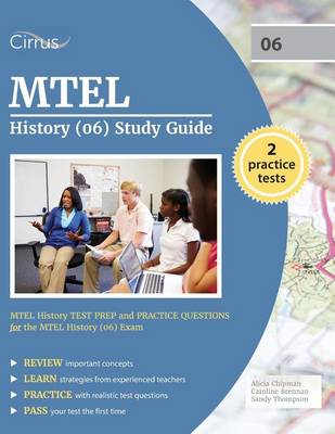 MTEL History (06) Study Guide: MTEL History Test Prep and Practice Questions for the MTEL History (06) Exam (Paperback)