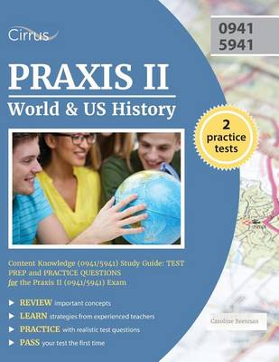 Praxis II World and US History: Content Knowledge (0941/5941) Study Guide: Test Prep and Practice Questions for the Praxis II (0941/5941) Exam (Paperback)