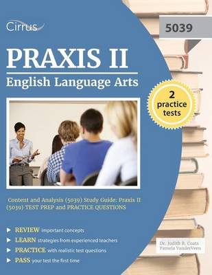 Praxis II English Language Arts: Content and Analysis (5039) Study Guide: Praxis II (5039) Test Prep and Practice Questions (Paperback)
