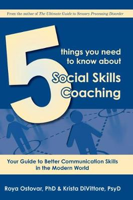 5 Things You Need to Know About Social Skills Coaching: An Easy Guide for Parents and Clinicians (Paperback)