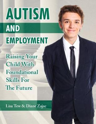 Autism and Employment: Raising Your Child with Foundational Skills for The Future (Paperback)