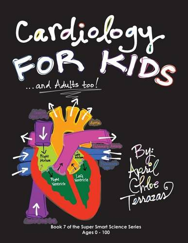 Cardiology for Kids ...and Adults Too! (Paperback)