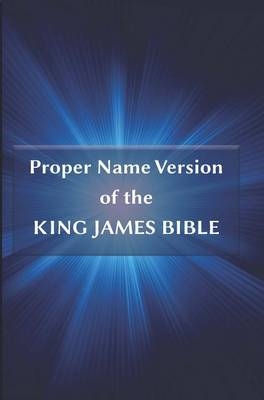 Proper Name Version of the King James Bible: With Cross-References and Concordance Index (Paperback)