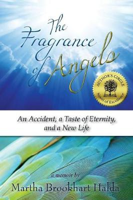 The Fragrance of Angels: An Accident, a Taste of Eternity, and a New Life (Paperback)