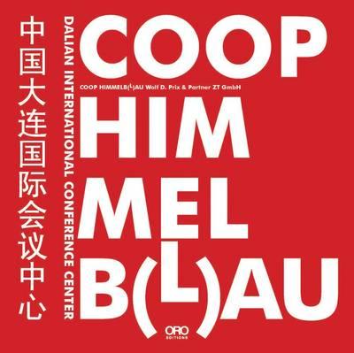 Coop Himmelb(l)au: Dalian International Conference Center (Paperback)
