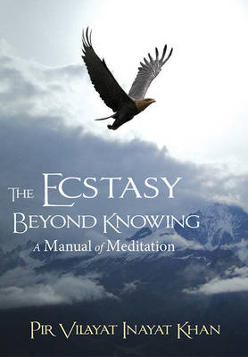 Ecstasy Beyond Knowing: A Manual of Meditation (Paperback)