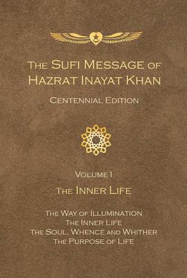 Sufi Message of Hazrat Inayat Khan: Volume 1 -- The Inner Life (Paperback)