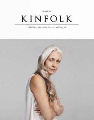 Kinfolk Volume 10: The Aged Issue (Paperback)
