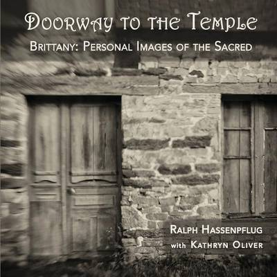 Doorway to the Temple, Brittany: Personal Images of the Sacred (Paperback)
