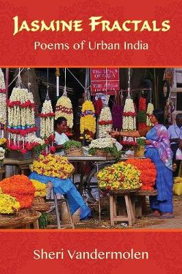 Jasmine Fractals: Poems of Urban India (Paperback)