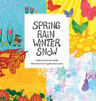 Spring Rain Winter Snow (Hardback)