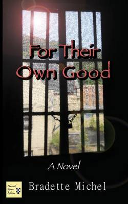 For Their Own Good (Paperback)