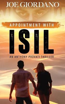 Appointment with Isil: An Anthony Provati Literary Thriller (Paperback)