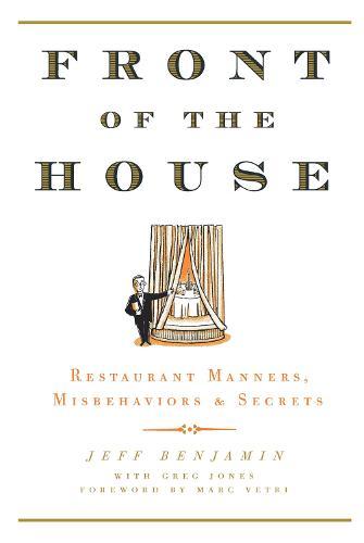 Front of the House: Restaurant Manners, Misbehaviors & Secrets (Hardback)