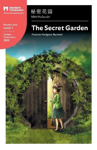 The Secret Garden: Mandarin Companion Graded Readers Level 1 - Mandarin Companion (Paperback)