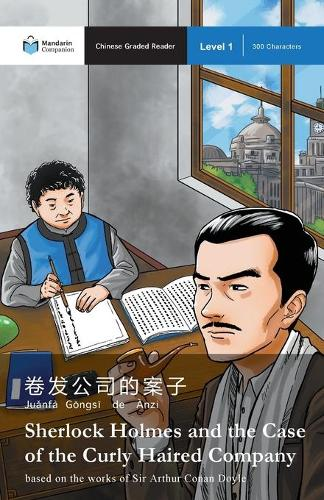 Sherlock Holmes and the Case of the Curly Haired Company: Mandarin Companion Graded Readers Level 1 - Mandarin Companion (Paperback)