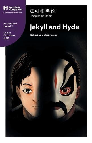 Jekyll and Hyde: Mandarin Companion Graded Readers Level 2, Simplified Chinese Edition - Mandarin Companion (Paperback)