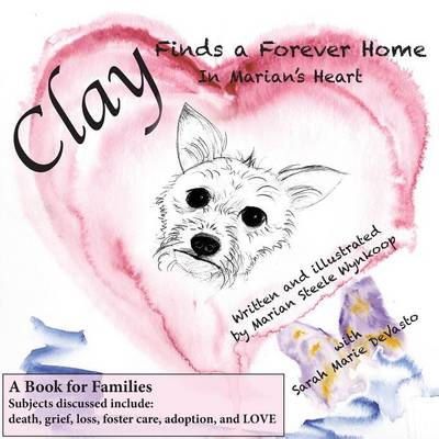 Clay Finds a Forever Home: In Marian's Heart (Paperback)