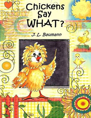 Chickens Say What? (Paperback)