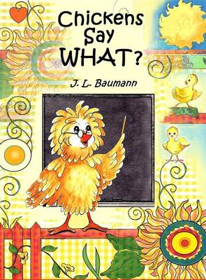 Chickens Say What? (Hardback)