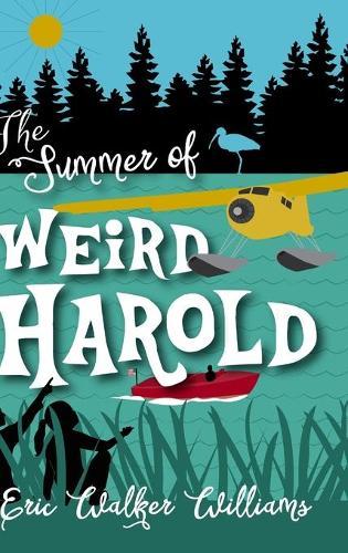 The Summer of Weird Harold (Hardback)