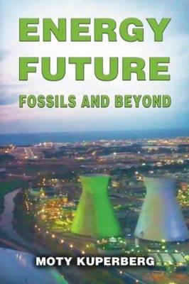 Energy Future: Fossils and Beyond (Paperback)