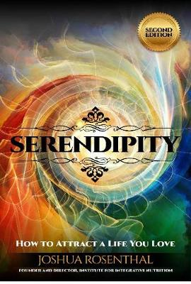 Serendipity: How to Attract a Life You Love (Paperback)