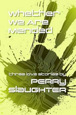 Whether We Are Mended: Three Love Stories (Paperback)