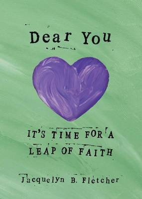 Dear You: It's Time for a Leap of Faith (Paperback)